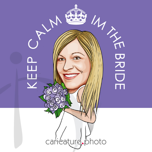 Wedding Online Caricatures | Keep calm I am the bride | Caricature Your Photo | Online Caricatures | Wedding Caricatures